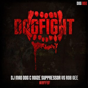 DJ Mad Dog & Noize Suppressor Vs Rob GEE