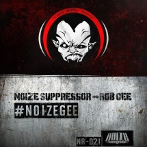 Noize Suppressor & Rob GEE