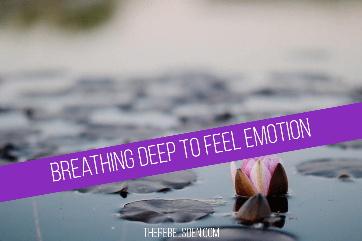 Breathing deep to feel emotion