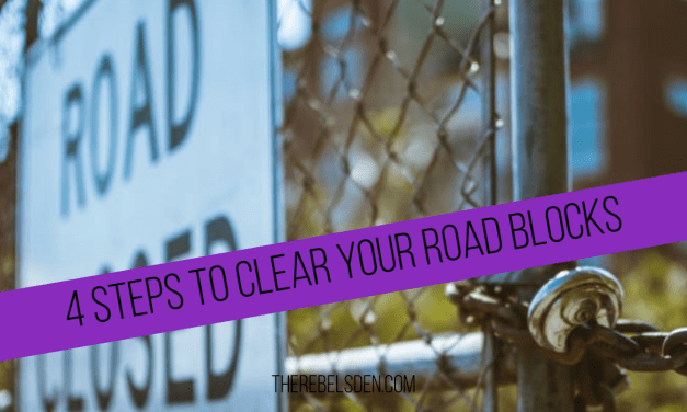 4 Steps to Clear Your Road Blocks