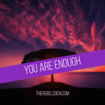 How to know that you are enough