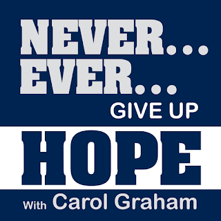 Never Give Up Hope - Interview with Carol Graham