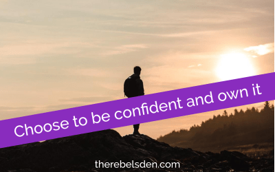 Choose to be confident and own it