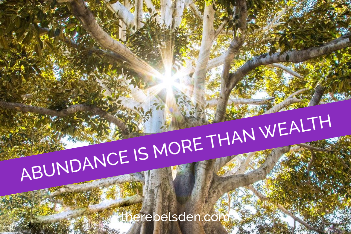 ABUNDANCE IS MORE THAN WEALTH