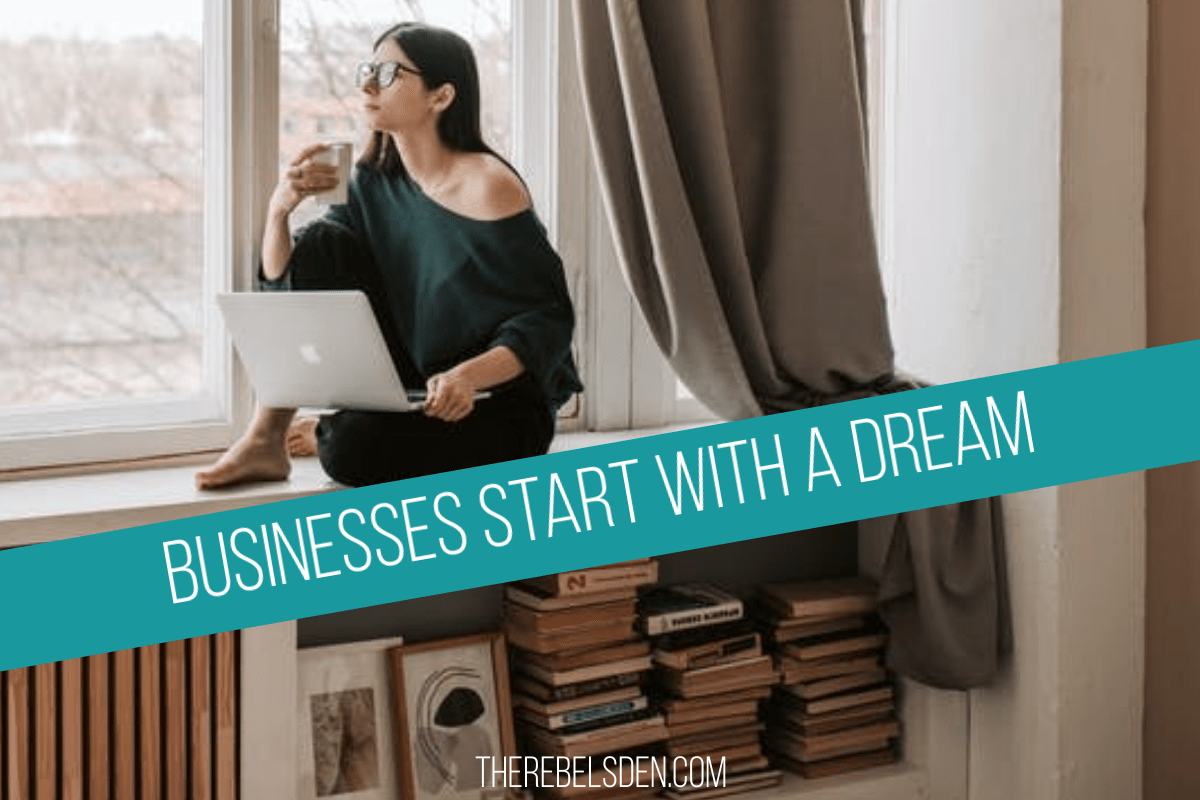 Businesses start with a dream