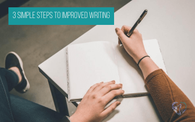 3 Simple Steps to Improved Writing
