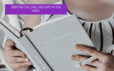 Embracing Challenges And Shape Up Your Habits