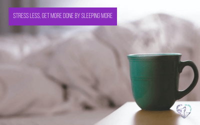 Stress Less, Get More Done By Sleeping More
