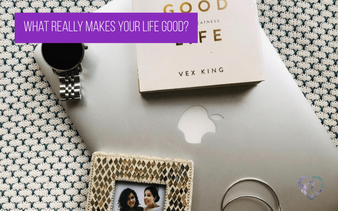 What Really Makes Your Life Good?