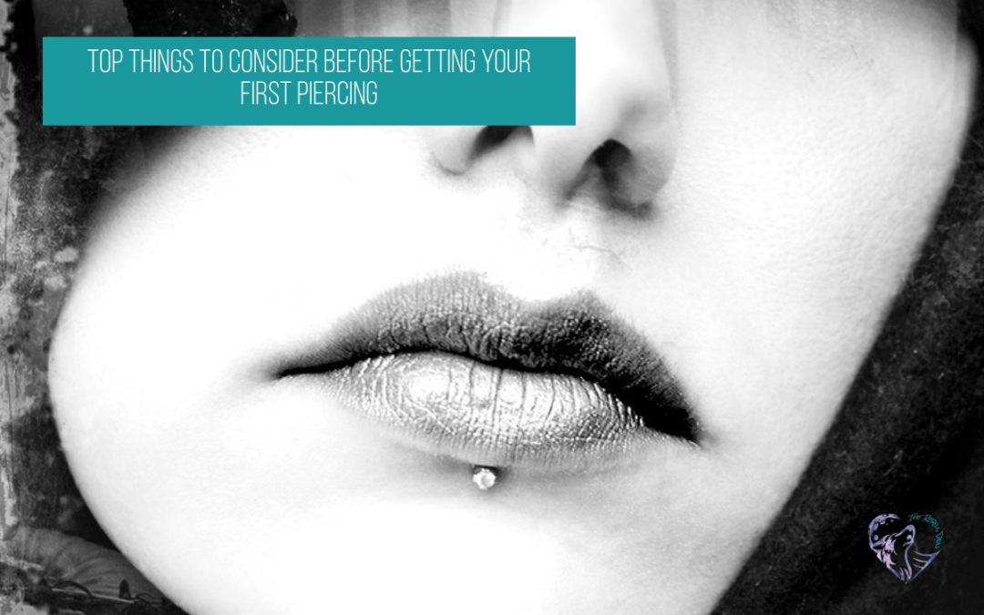 Top Things To Consider Before Getting Your First Piercing