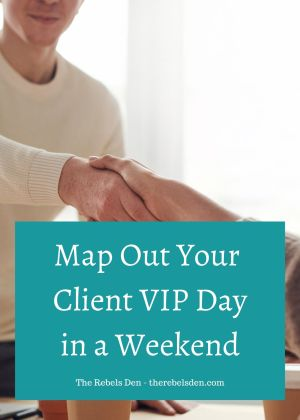 Map Out Your Profitable Client VIP Day in a Weekend