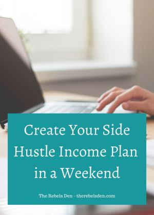 Create Your Side Hustle Income Plan in a Weekend!