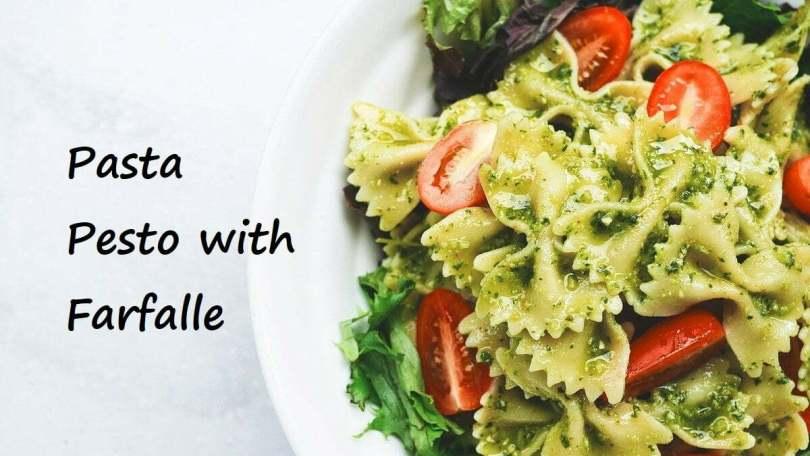 Pasta Pesto with Farfalle