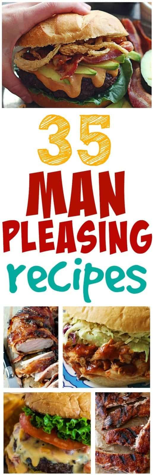 35 Man Pleasing Recipes!