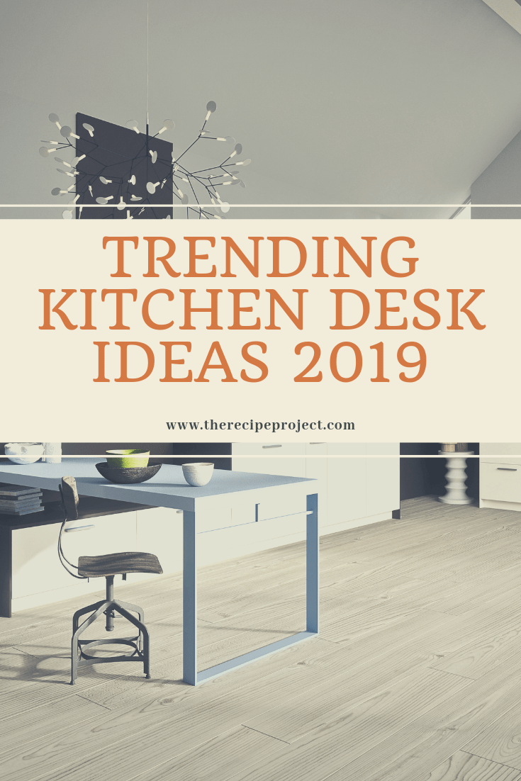 Trending Kitchen Desk Ideas 2019