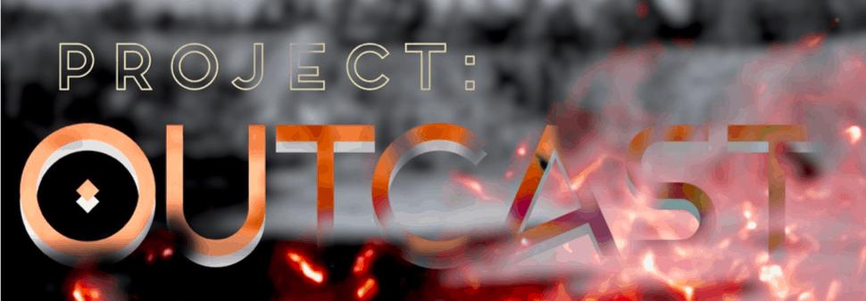 Project Outcast