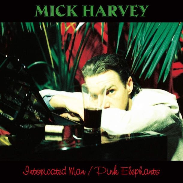 Mick-Harvey-Intoxicated-Man-Pink-Elephants