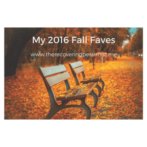 The Recovering Pessimist: My 2016 Fall Faves -- With Fall approaching, I wanted to share what I'm looking forward to this year. | www.therecoveringpessimist.me #amwriting #recoveringpessimist #optimisticpessimist