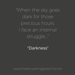 The Recovering Pessimist: Darkness -- There's something soothing about sitting in the silence of darkness. | www.therecoveringpessimist.me #amwriting #recoveringpessimist #optimisticpessimist