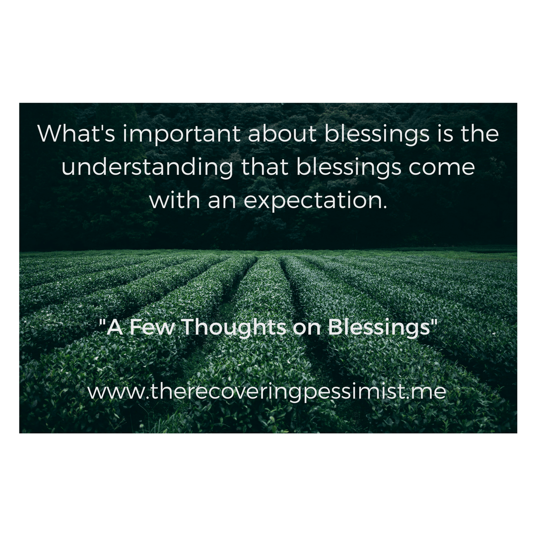 A Few Thoughts on Blessings – The Recovering Pessimist
