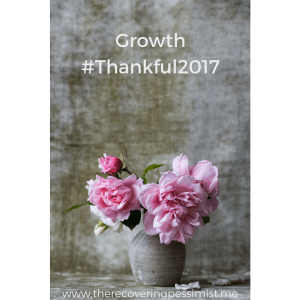 The Recovering Pessimist: Growth #Thankful2018 -- Growth is a combination of progress, setbacks, and doubts. The growth I've made in 2017 have prepared me for 2018. | www.therecoveringpessimist.me #amwriting #recoveringpessimist #optimisticpessimist