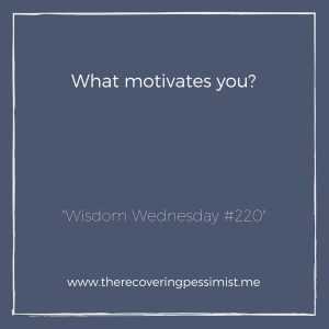 The Recovering Pessimist: Wisdom Wednesday #220 -- If I feel uninspired or have some sort of creative block, I learned to ask myself what motivates me to create? The responses often help me gain inspiration again.   www.therecoveringpessimist.me #amwriting #recoveringpessimist #optimisticpessimist #wisdomwednesday