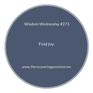 "The Recovering Pessimist | ""Wisdom Wednesday #273"" 