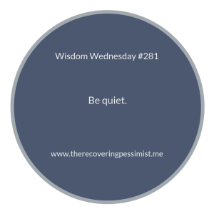 "The Recovering Pessimist | ""Wisdom Wednesday #281"" 
