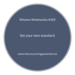 "The Recovering Pessimist | ""Wisdom Wednesday #285"" | www.therecoveringpessimist.me #amwriting #recoveringpessimist #optimisticpessimist #wisdomwednesday"
