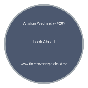 "The Recovering Pessimist | ""Wisdom Wednesday #289"" 
