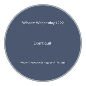 "The Recovering Pessimist | ""Wisdom Wednesday #292"" 