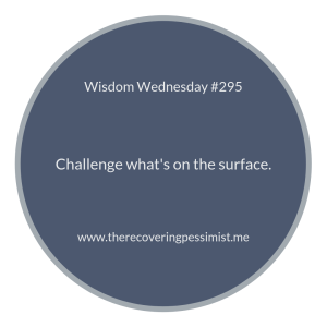 "The Recovering Pessimist | ""Wisdom Wednesday #295"" 