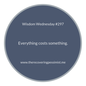 The Recovering Pessimist | Wisdom Wednesday #297 | www.therecoveringpessimist.me #amwriting #recoveringpessimist #optimisticpessimist #wisdomwednesday
