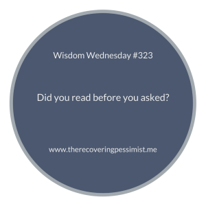 The Recovering Pessimist | Wisdom Wednesday #323 | www.therecoveringpessimist.me | #amwriting #recoveringpessimist #optimisticpessimist #wisdomwednesday