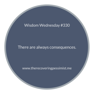 The Recovering Pessimist | Wisdom Wednesday #330 | www.therecoveringpessimist.me | #amwriting #recoveringpessimist #optimisticpessimist #wisdomwednesday