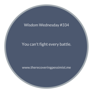 The Recovering Pessimist | Wisdom Wednesday #334 | www.therecoveringpessimist.me | #amwriting #recoveringpessimist #optimisticpessimist #wisdomwednesday