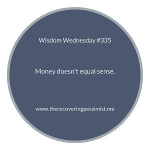 The Recovering Pessimist   Wisdom Wednesday #335   www.therecoveringpessimist.me   #amwriting #optimisticpessimist #recoveringpessimist #wisdomwednesday