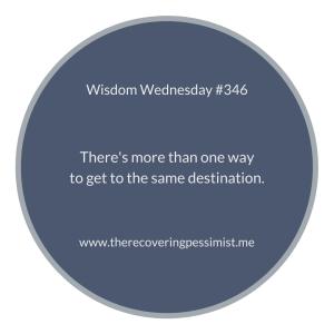 The Recovering Pessimist | Wisdom Wednesday #346 | www.therecoveringpessimist.me | #amwriting #recoveringpessimist #optimisticpessimist #wisdomwednesday