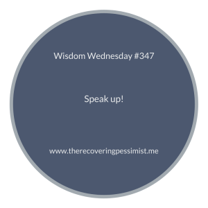 The Recovering Pessimist | Wisdom Wednesday #347 | www.therecoveringpessimist.me | #amwriting #recoveringpessimist #optimisticpessimist #wisdomwednesday