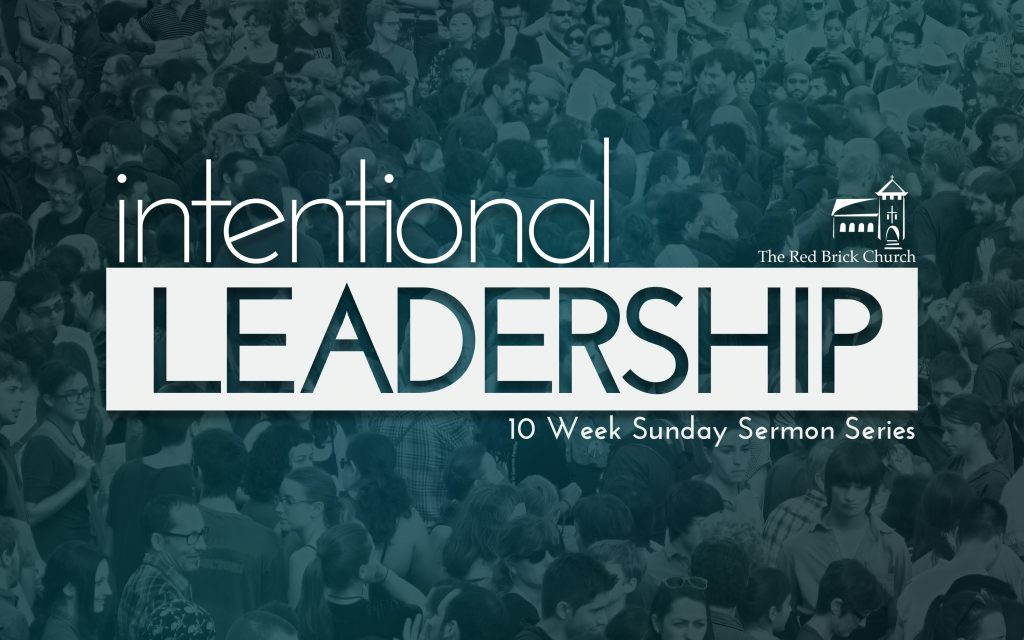Sermon Series: Intentional Leadership - The Red Brick Church