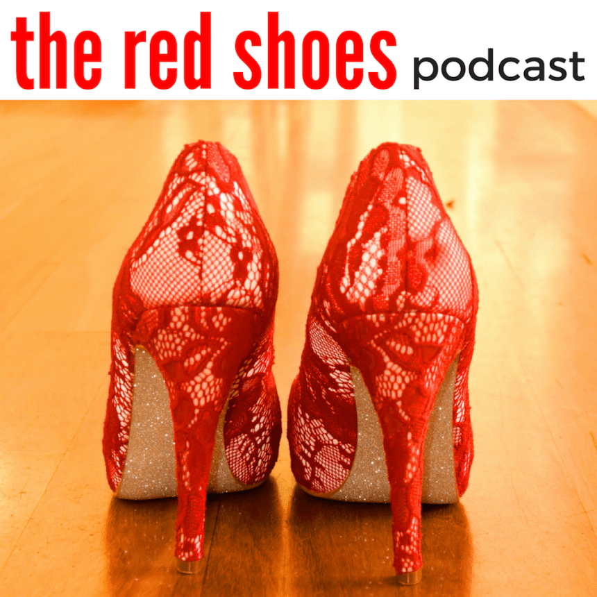 The Red Shoes Podcast