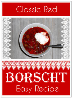 BORSCHT: CLASSIC RED SOUP (EASY RECIPE)