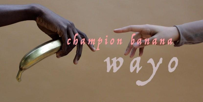 (Official Video) Wayo – Champion Banana
