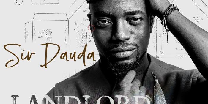 [New Music] Sir Dauda – Landlord