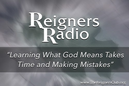 Learning What God Means Takes Time and Making Mistakes