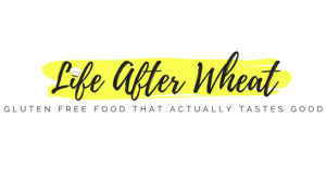 Life After Wheat - Gluten Free Recipes that Actually Taste Good