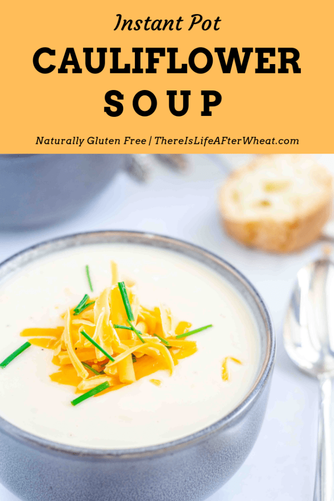 Cauliflower Soup - easy Instant Pot recipe! Gluten free and ready in 30 minutes. #glutenfree #glutenfreedinner #cauliflowersoup #instantpotrecipes #instantpotsoup #LifeAfterWheat