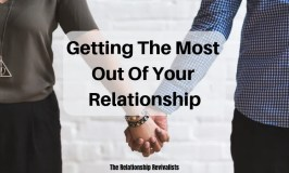 Getting The Most Out Of Your Relationship