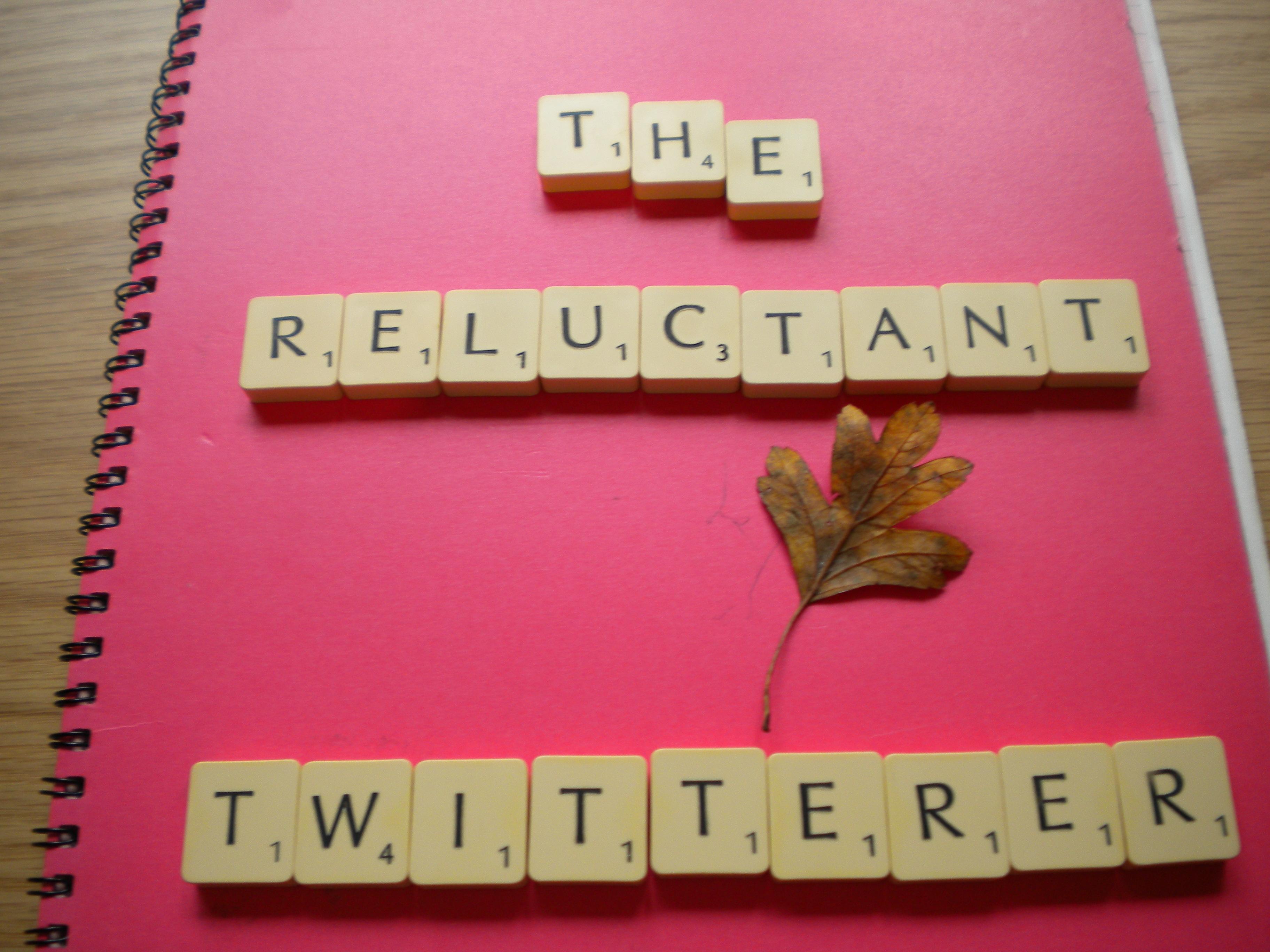 Reluctant Twitterer 011