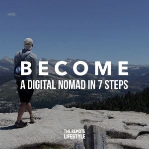 How to Become a Successful Digital Nomad in 7 Steps